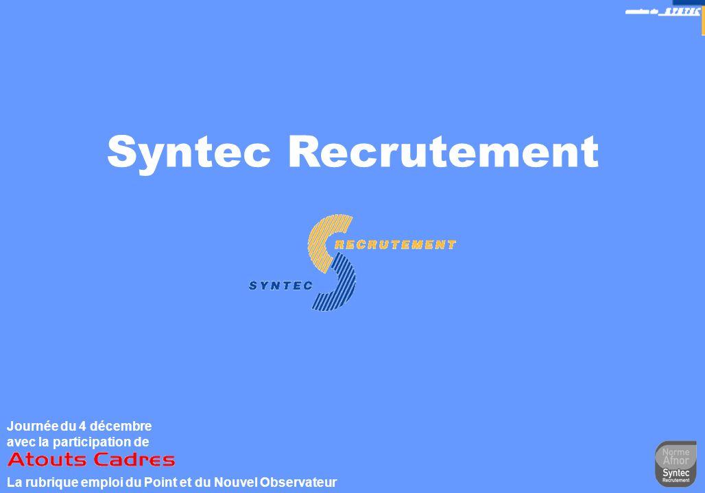 7 Syntec Recrutement Journée du 4 décembre avec la participation de La rubrique emploi du Point et du Nouvel Observateur