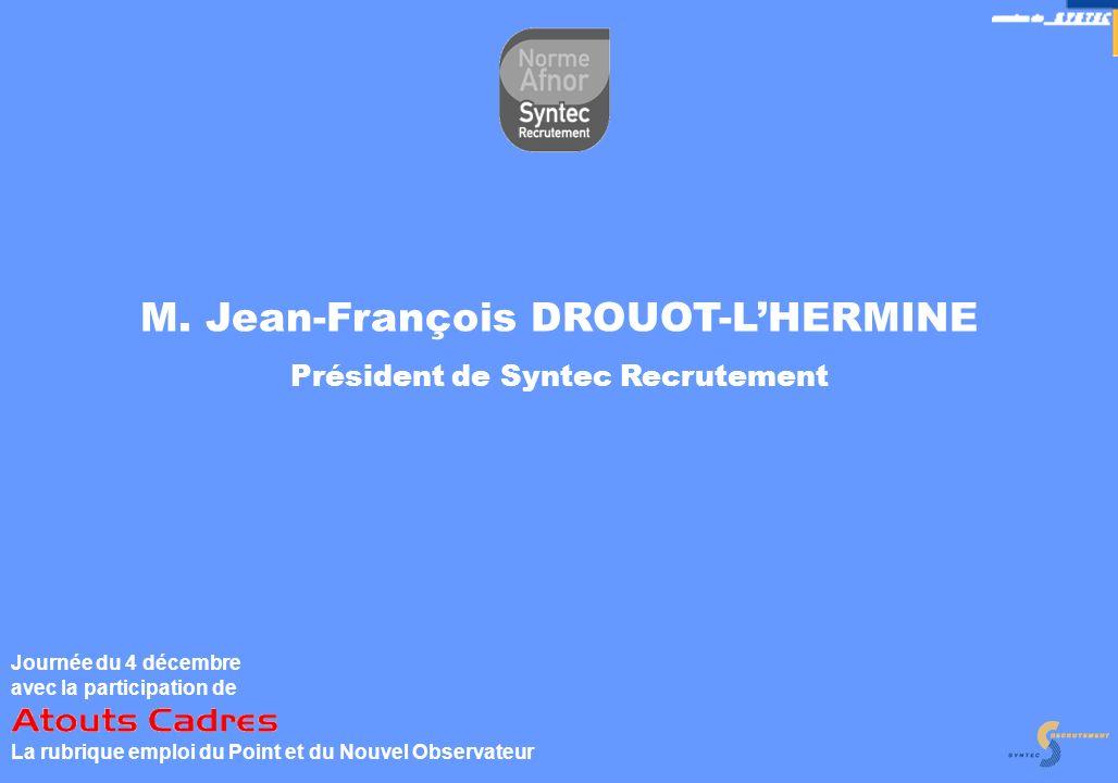 8 M. Jean-François DROUOT-LHERMINE Président de Syntec Recrutement Journée du 4 décembre avec la participation de La rubrique emploi du Point et du No