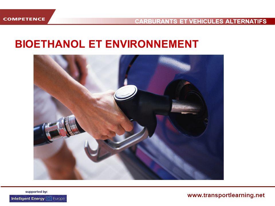 CARBURANTS ET VEHICULES ALTERNATIFS www.transportlearning.net BIOETHANOL ET ENVIRONNEMENT
