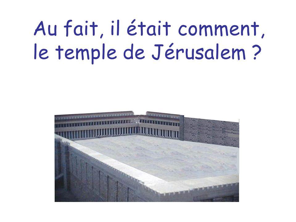 Au fait, il était comment, le temple de Jérusalem