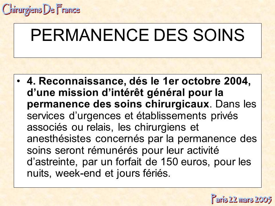 PERMANENCE DES SOINS 4. Reconnaissance, dés le 1er octobre 2004, dune mission dintérêt général pour la permanence des soins chirurgicaux. Dans les ser