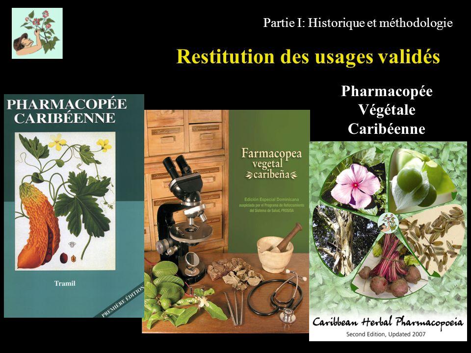Restitution des usages validés Partie I: Historique et méthodologie Pharmacopée Végétale Caribéenne