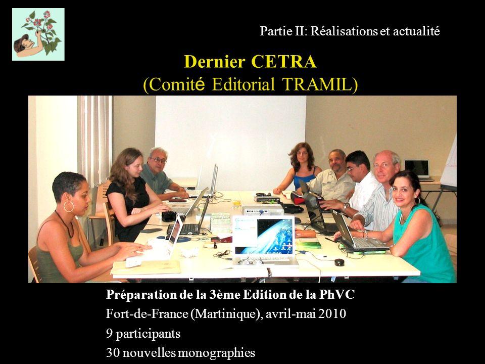 Partie II: Réalisations et actualité Préparation de la 3ème Edition de la PhVC Fort-de-France (Martinique), avril-mai 2010 9 participants 30 nouvelles