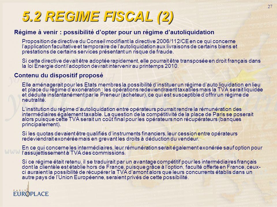 27 Régime à venir : possibilité dopter pour un régime dautoliquidation Proposition de directive du Conseil modifiant la directive 2006/112/CE en ce qu