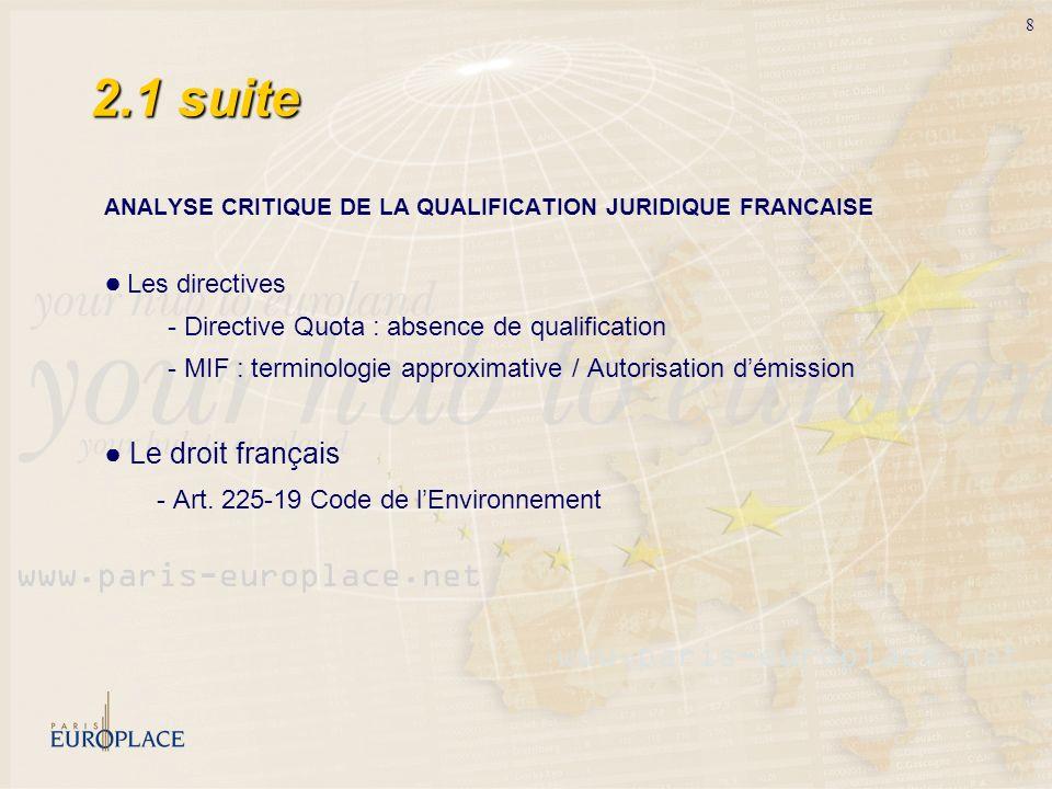 8 2.1 suite ANALYSE CRITIQUE DE LA QUALIFICATION JURIDIQUE FRANCAISE Les directives - Directive Quota : absence de qualification - MIF : terminologie