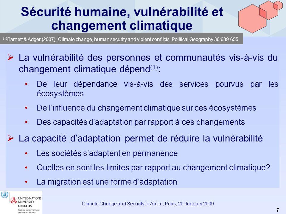 6 Climate Change and Security in Africa, Paris, 20 January 2009 Changement climatique et conflits Changement climatique de plus en plus discuté en rel