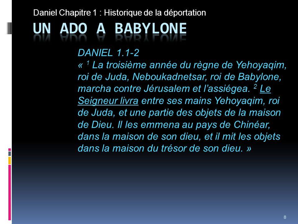 Daniel Chapitre 1 : Historique de la déportation Jérémie 25.3-7 : « 3 Depuis la treizième année de Josias, fils dAmon, roi de Juda, il y a vingt-trois ans que la parole de lEternel ma été adressée ; je vous ai parlé, je vous ai parlé dès le matin, et vous navez pas écouté.