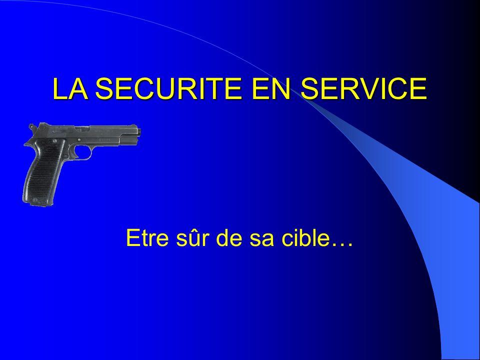 LA SECURITE EN SERVICE Etre sûr de sa cible…