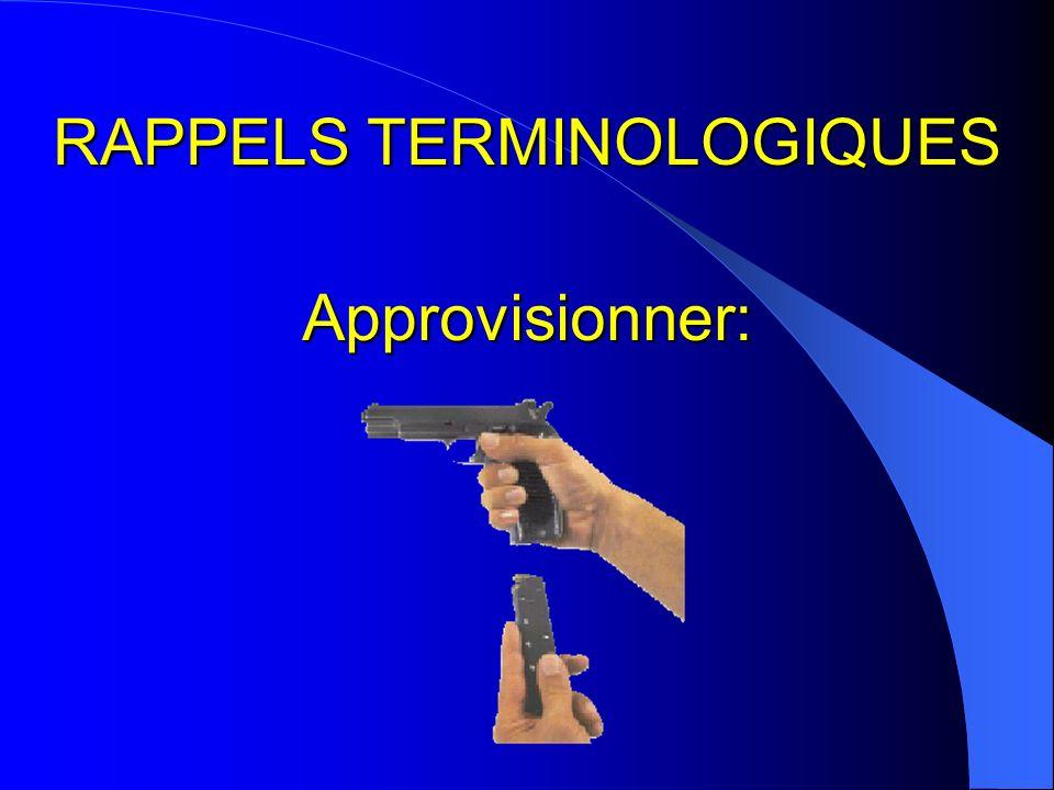 RAPPELS TERMINOLOGIQUES Approvisionner: