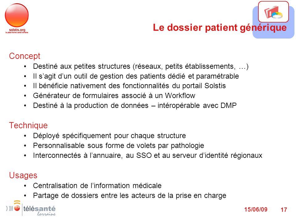 15/06/09 17 Concept Destiné aux petites structures (réseaux, petits établissements, …) Il sagit dun outil de gestion des patients dédié et paramétrabl