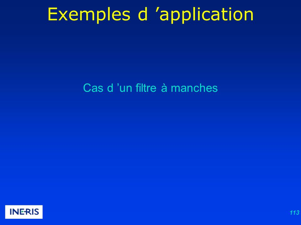 113 Cas d un filtre à manches Exemples d application