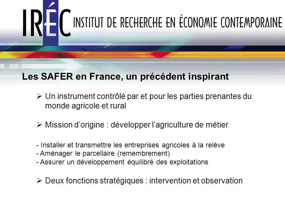 Les SAFER en France, un précédent inspirant Un instrument contrôlé par et pour les parties prenantes du monde agricole et rural Mission dorigine : dév