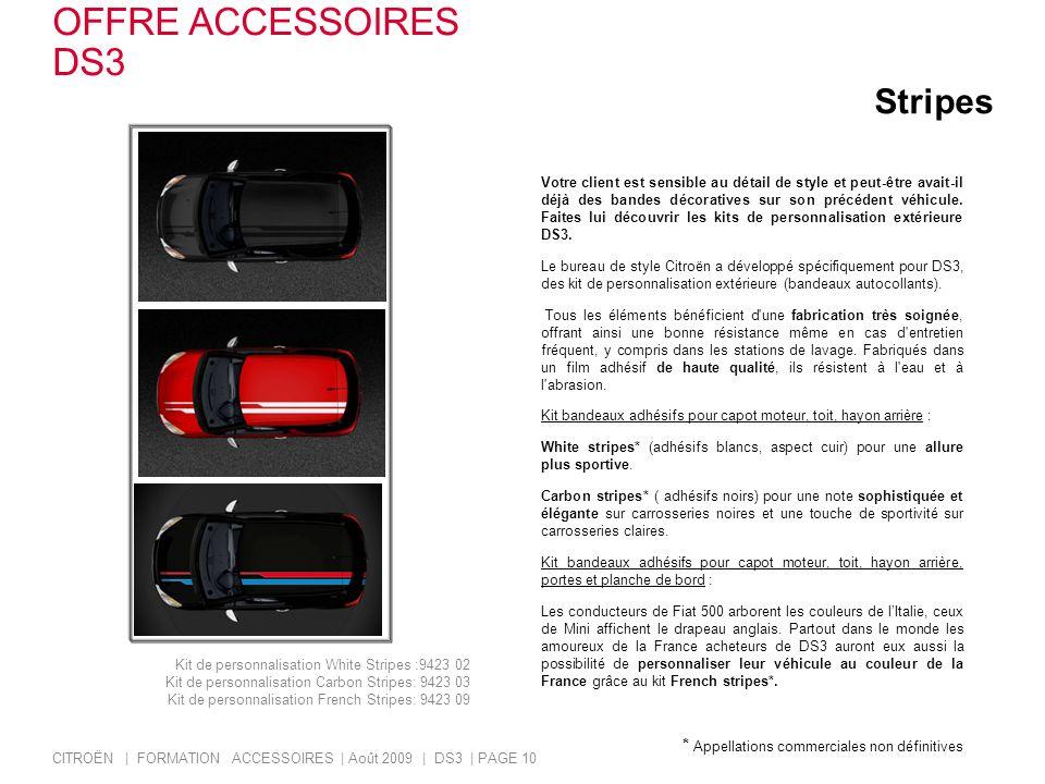 Stripes Votre client est sensible au détail de style et peut-être avait-il déjà des bandes décoratives sur son précédent véhicule. Faites lui découvri