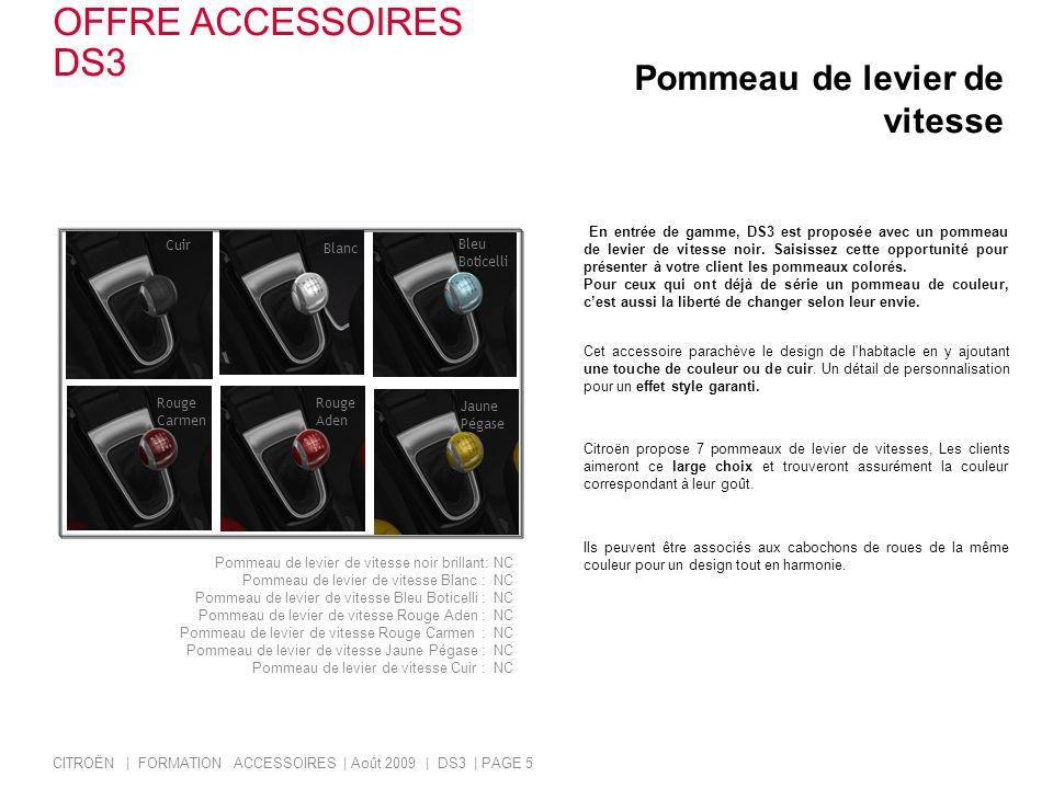 Pommeau de levier de vitesse En entrée de gamme, DS3 est proposée avec un pommeau de levier de vitesse noir. Saisissez cette opportunité pour présente