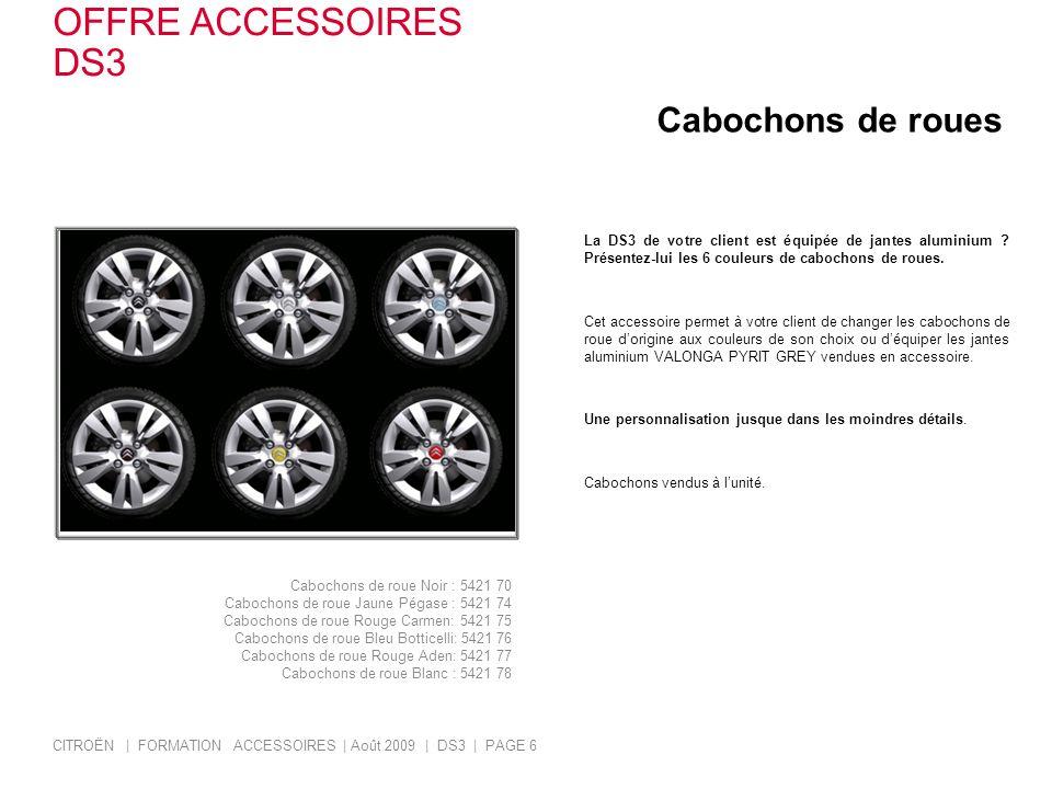 Cabochons de roues La DS3 de votre client est équipée de jantes aluminium ? Présentez-lui les 6 couleurs de cabochons de roues. Cet accessoire permet