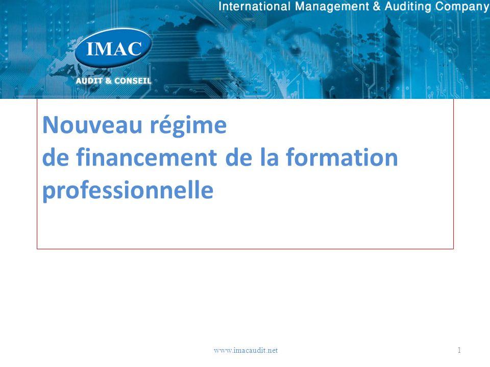 Nouveau régime de financement de la formation professionnelle 1www.imacaudit.net