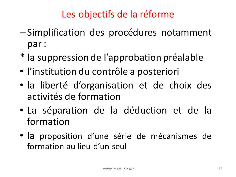 Les objectifs de la réforme – Simplification des procédures notamment par : * la suppression de lapprobation préalable linstitution du contrôle a post