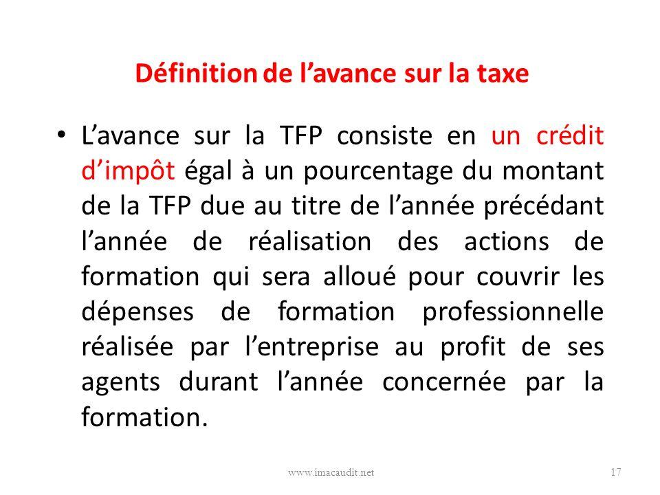 Définition de lavance sur la taxe Lavance sur la TFP consiste en un crédit dimpôt égal à un pourcentage du montant de la TFP due au titre de lannée pr