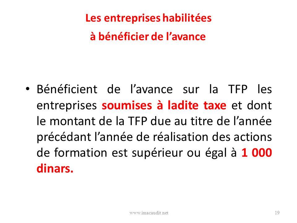 Les entreprises habilitées à bénéficier de lavance Bénéficient de lavance sur la TFP les entreprises soumises à ladite taxe et dont le montant de la T