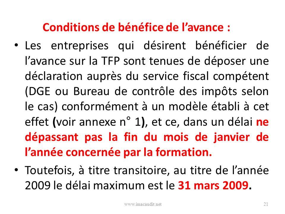 Conditions de bénéfice de lavance : Les entreprises qui désirent bénéficier de lavance sur la TFP sont tenues de déposer une déclaration auprès du ser