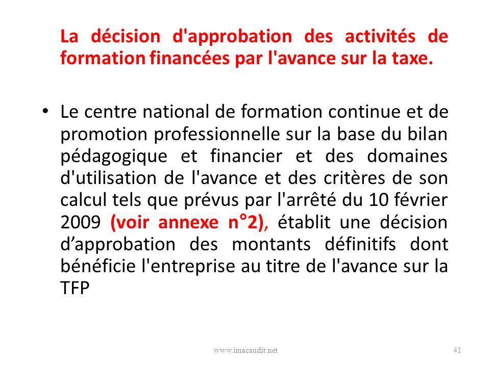 La décision d'approbation des activités de formation financées par l'avance sur la taxe. Le centre national de formation continue et de promotion prof