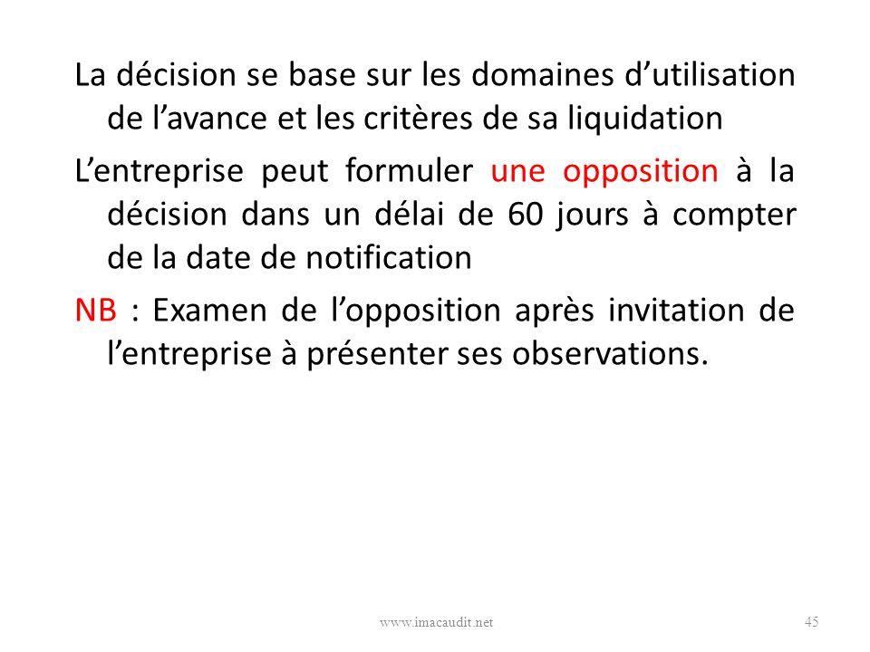 La décision se base sur les domaines dutilisation de lavance et les critères de sa liquidation Lentreprise peut formuler une opposition à la décision