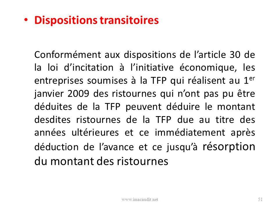 Dispositions transitoires Conformément aux dispositions de larticle 30 de la loi dincitation à linitiative économique, les entreprises soumises à la T