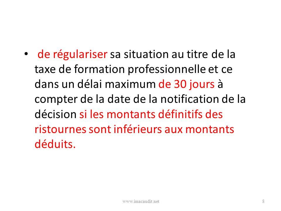 de régulariser sa situation au titre de la taxe de formation professionnelle et ce dans un délai maximum de 30 jours à compter de la date de la notifi