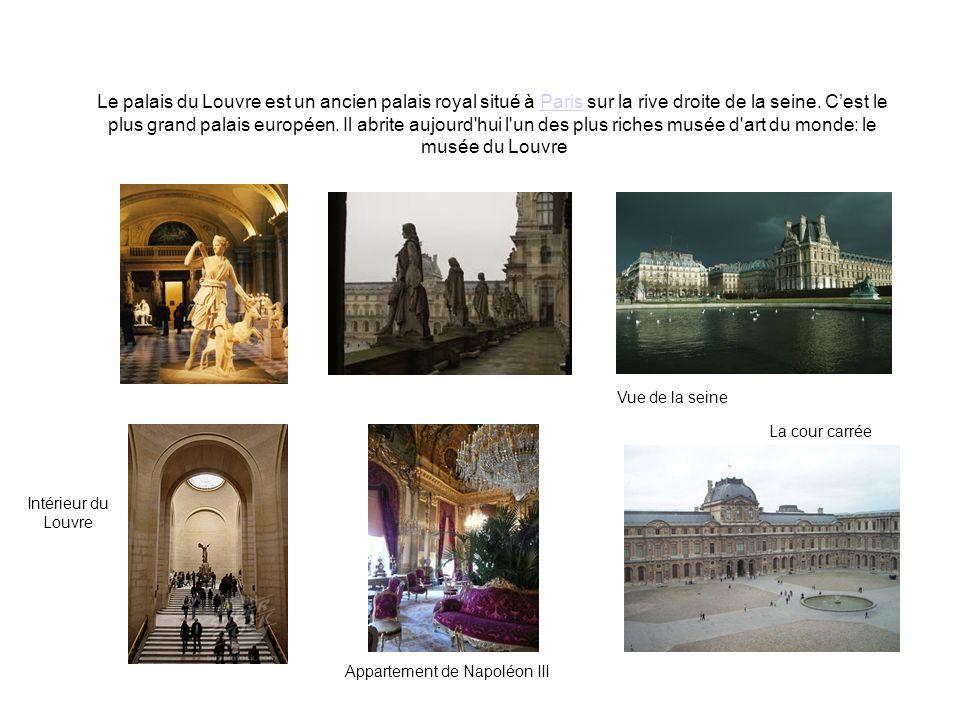 Le palais du Louvre est un ancien palais royal situé à Paris sur la rive droite de la seine. Cest le plus grand palais européen. Il abrite aujourd'hui