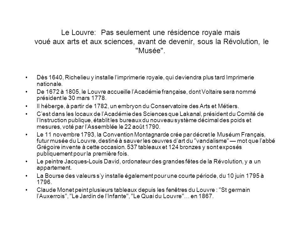 Le Louvre: Pas seulement une résidence royale mais voué aux arts et aux sciences, avant de devenir, sous la Révolution, le