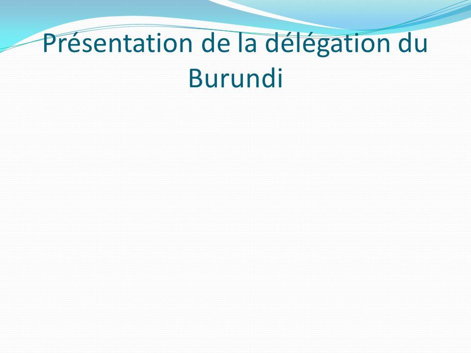 Présentation de la délégation du Burundi