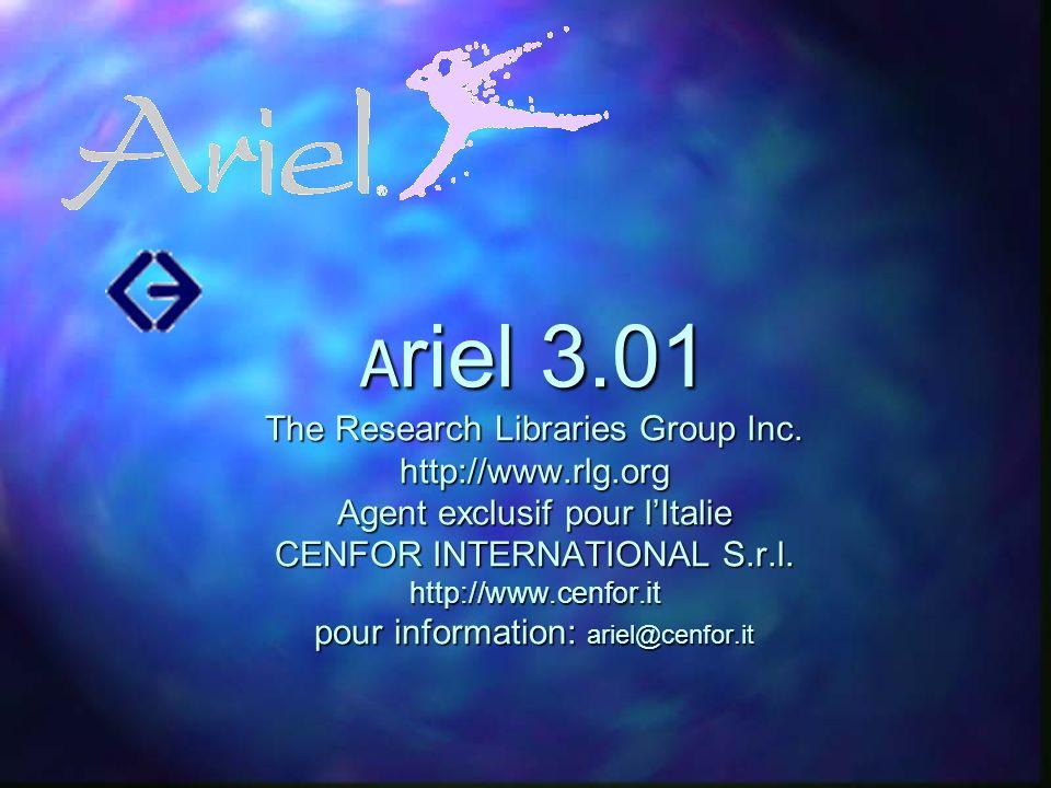 A riel 3.01 The Research Libraries Group Inc. http://www.rlg.org Agent exclusif pour lItalie CENFOR INTERNATIONAL S.r.l. http://www.cenfor.it pour inf