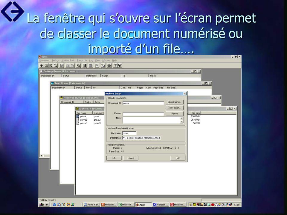 La fen ê tre qui souvre sur lécran permet de classer le document numérisé ou importé dun file….