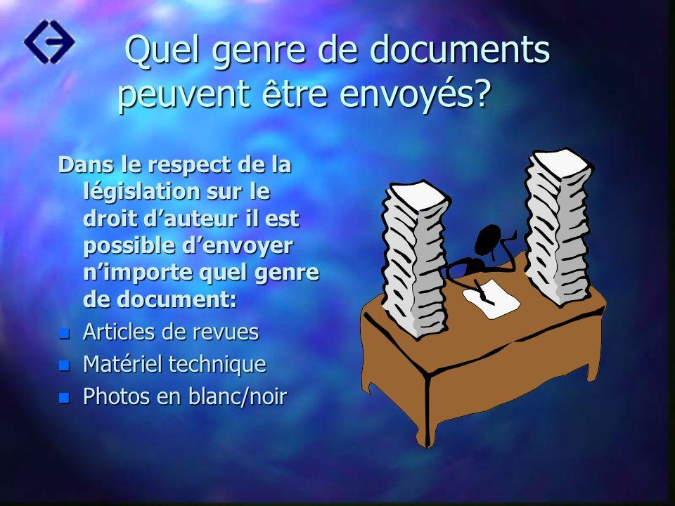 Quel genre de documents peuvent ê tre envoyés? Dans le respect de la législation sur le droit dauteur il est possible denvoyer nimporte quel genre de