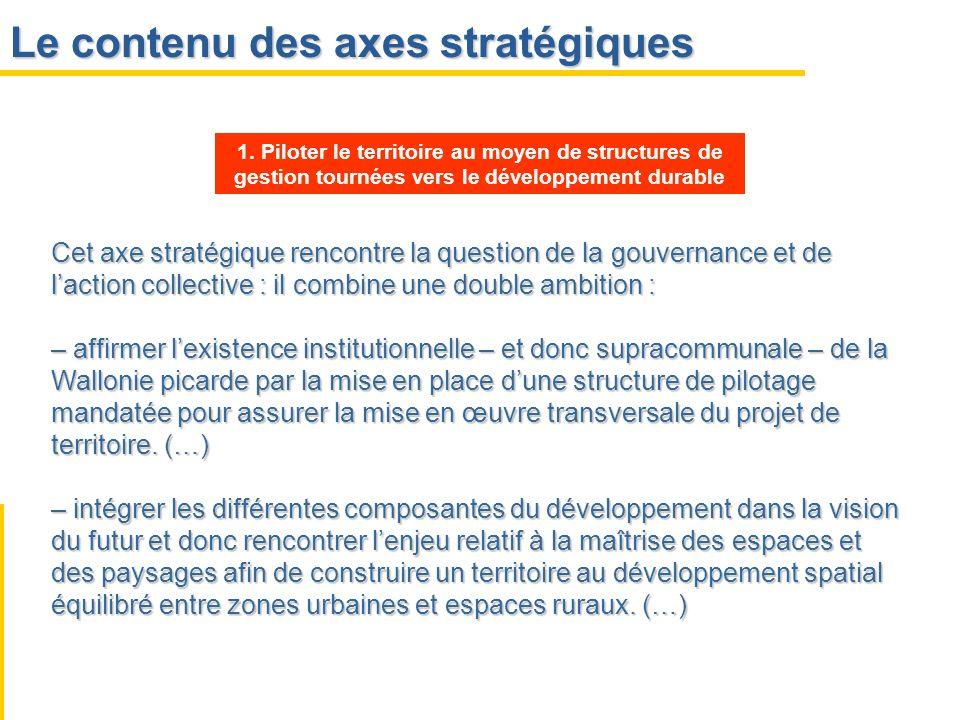 Le contenu des axes stratégiques Cet axe stratégique rencontre la question de la gouvernance et de laction collective : il combine une double ambition
