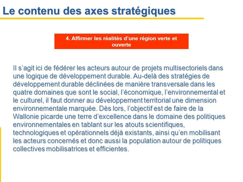Le contenu des axes stratégiques Il sagit ici de fédérer les acteurs autour de projets multisectoriels dans une logique de développement durable. Au-d