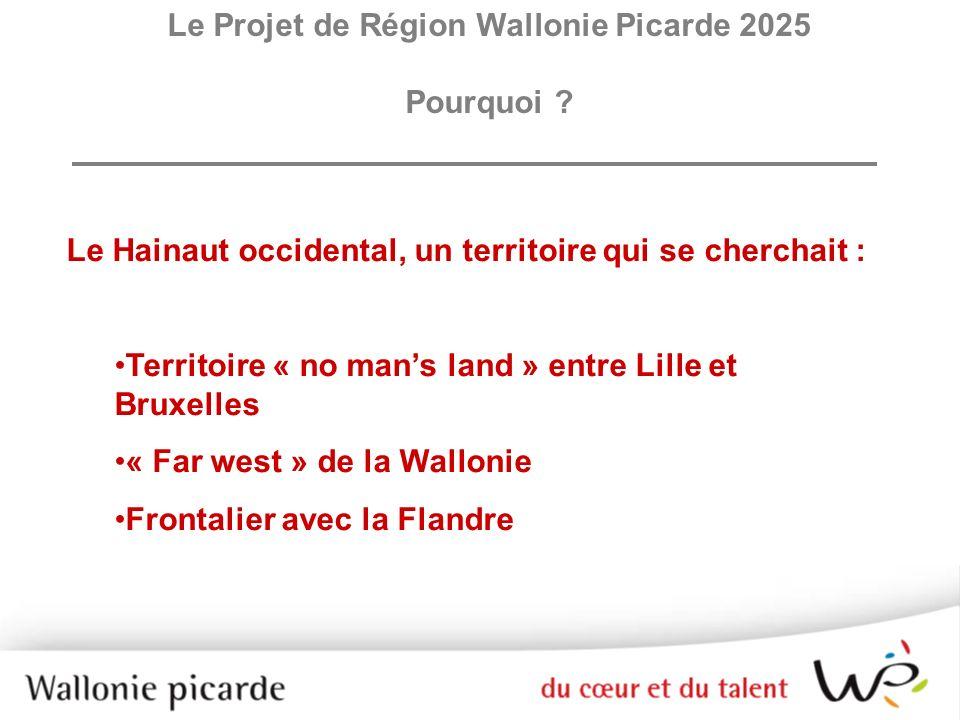 Le Hainaut occidental, un territoire qui se cherchait : Territoire « no mans land » entre Lille et Bruxelles « Far west » de la Wallonie Frontalier av