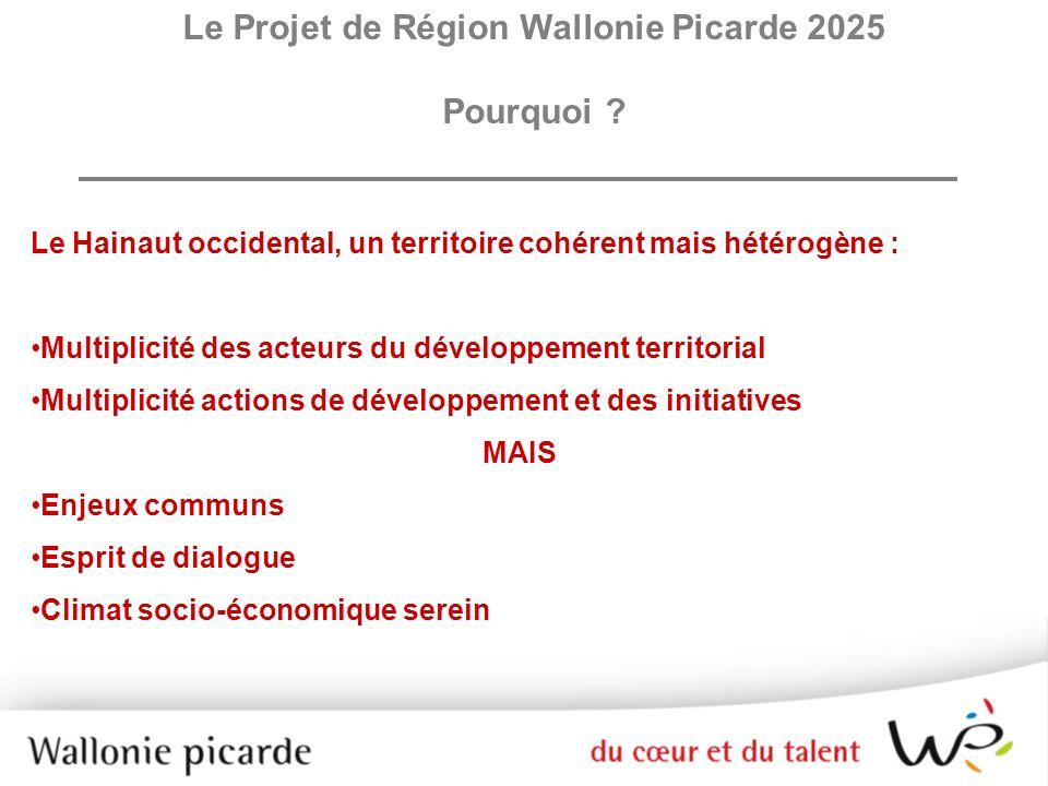 Volonté de devenir un territoire qui se construit Le Projet de Région Wallonie Picarde 2025 Pourquoi ?