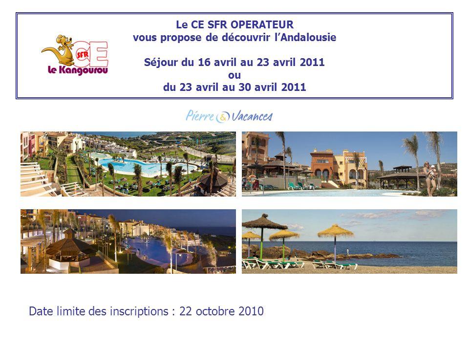 Le CE SFR OPERATEUR vous propose de découvrir lAndalousie Séjour du 16 avril au 23 avril 2011 ou du 23 avril au 30 avril 2011 Date limite des inscript