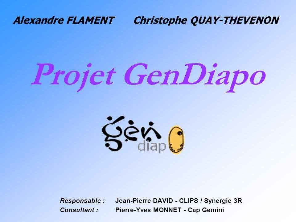 Responsable : Jean-Pierre DAVID - CLIPS / Synergie 3R Consultant : Pierre-Yves MONNET - Cap Gemini Alexandre FLAMENTChristophe QUAY-THEVENON Projet Ge