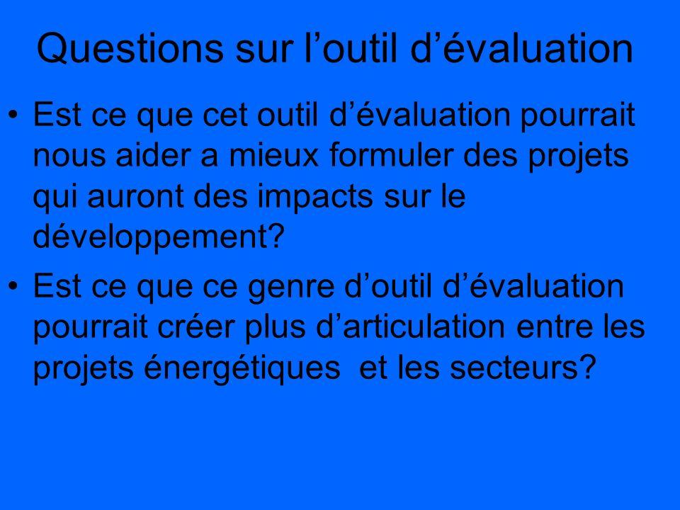 Questions sur loutil dévaluation Est ce que cet outil dévaluation pourrait nous aider a mieux formuler des projets qui auront des impacts sur le dével