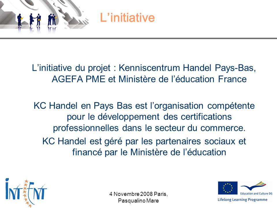 Linitiative Linitiative du projet : Kenniscentrum Handel Pays-Bas, AGEFA PME et Ministère de léducation France KC Handel en Pays Bas est lorganisation compétente pour le développement des certifications professionnelles dans le secteur du commerce.