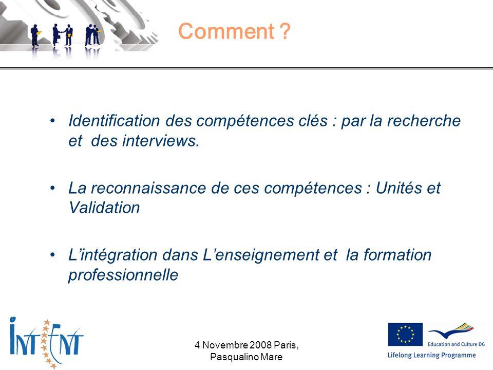 Comment . Identification des compétences clés : par la recherche et des interviews.