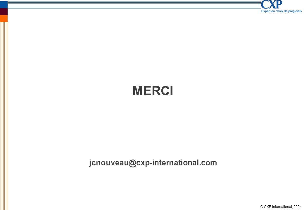 © CXP International, 2004 MERCI jcnouveau@cxp-international.com