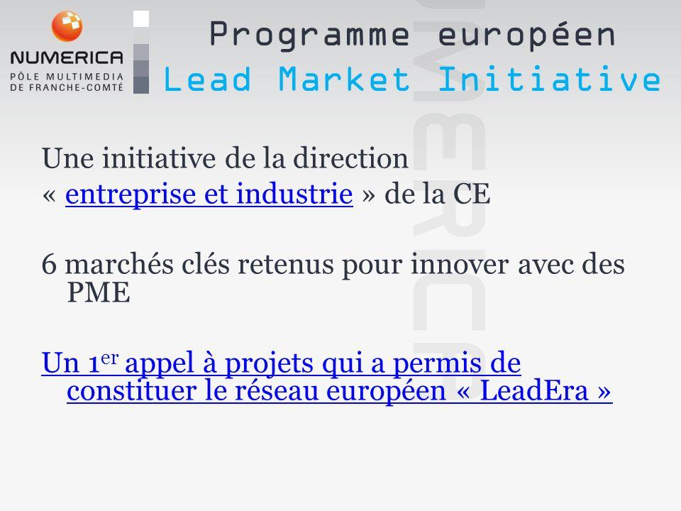 6 marchés retenus : -eHealth -Protective textiles -Sustainable construction -Recycling -Bio-based products -Renewable energies Programme européen Lead Market Initiative