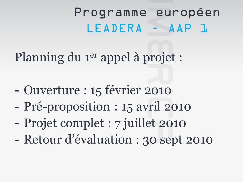 Planning du 1 er appel à projet : -Ouverture : 15 février 2010 -Pré-proposition : 15 avril 2010 -Projet complet : 7 juillet 2010 -Retour dévaluation :