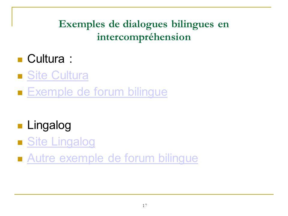 17 Cultura : Site Cultura Exemple de forum bilingue Lingalog Site Lingalog Autre exemple de forum bilingue Exemples de dialogues bilingues en intercom