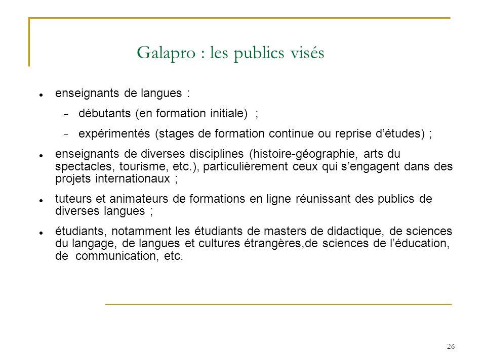 26 enseignants de langues : débutants (en formation initiale) ; expérimentés (stages de formation continue ou reprise détudes) ; enseignants de divers