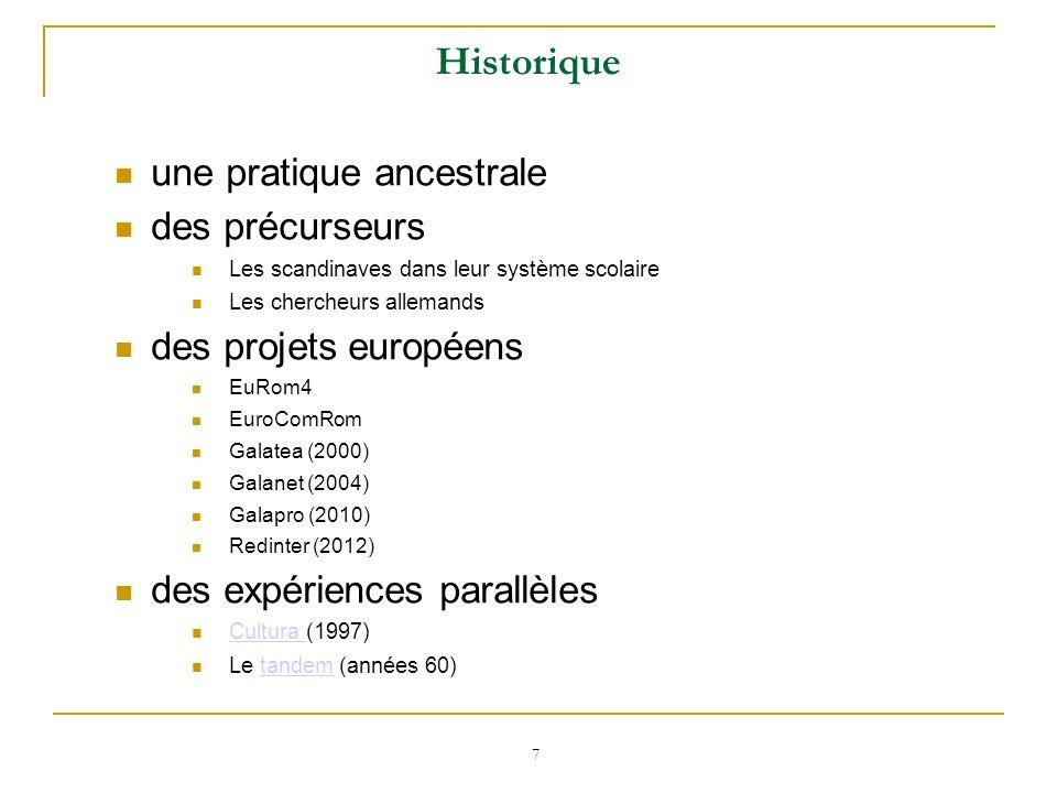 7 Historique une pratique ancestrale des précurseurs Les scandinaves dans leur système scolaire Les chercheurs allemands des projets européens EuRom4