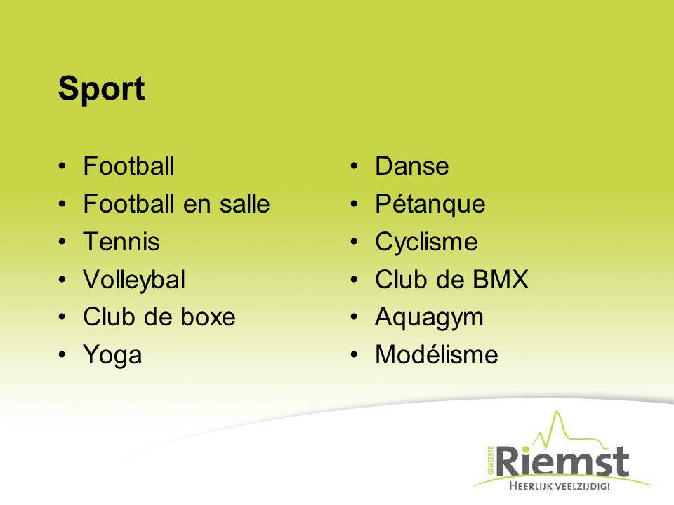 Sport Football Football en salle Tennis Volleybal Club de boxe Yoga Danse Pétanque Cyclisme Club de BMX Aquagym Modélisme